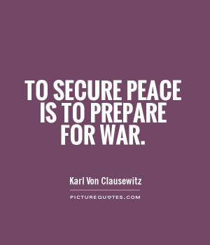 Peace Quotes War Quotes Karl Von Clausewitz Quotes