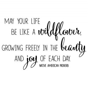 May Your Life Be Like A Wildflower Wall Quotes™ Decal