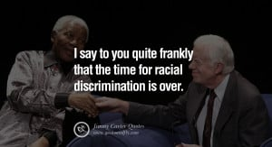 ... Carter Quotes on Racism, Gay Marriage, Democracy and Discrimination