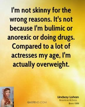 Quotes About Doing Drugs Anorexic or doing drugs.