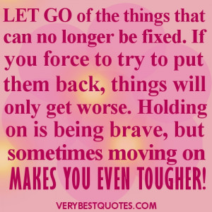 Moving on picture quote – Let go of the things that can no longer be ...