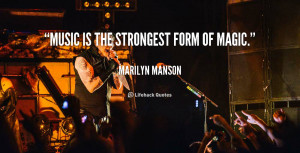 File Name : quote-Marilyn-Manson-music-is-the-strongest-form-of-magic ...