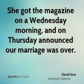 David Gest - She got the magazine on a Wednesday morning, and on ...
