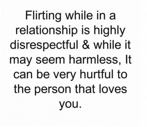 Flirting While In A Relationship Is Highly Disrespectful