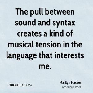 The pull between sound and syntax creates a kind of musical tension in ...