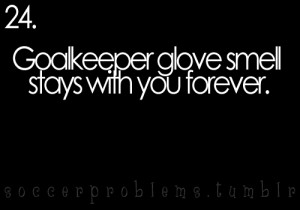 ... goal keeper #goalie #glove #glove smell #goalie glove #forever