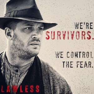 Lawless.... Awesome movie!