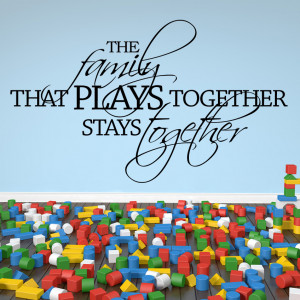 ... Family That PLays Together Stays Together Wall Quote Decal Transfers
