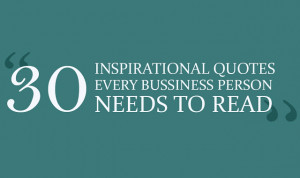 30 Inspirational Quotes Every Business Person Needs To Read # ...