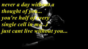 Cant Live Without You Quotes Never a day without a thought