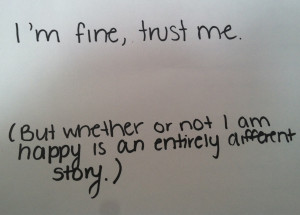 ... or Not I am Happy Is an Entirely Different Story ~ Happiness Quote