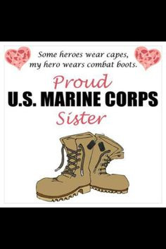 Because my brother's a MARINE!