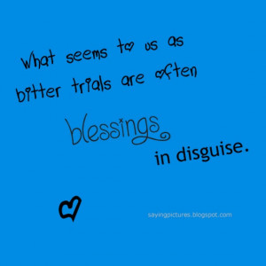 ... us-as-bitter-trials-are-often-blessings-in-disguise-sayings-quotes.jpg