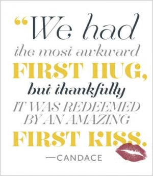 ... first hug, but thankfully it was redeemed by an amazing first kiss