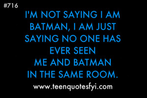 teen quotes fyi # batman # si # silly quotes # funny # funny quote ...