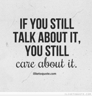 Still Care About You Quotes