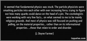 physics was stuck. The particle physicists were smashing particles ...