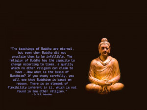 The teachings of Buddha are eternal, but even then Buddha did not ...