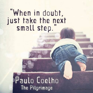 ... , just take the next small step.