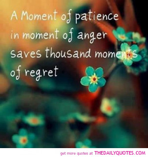 Moment Of Patience In Moment Of Anger Saves Thousand Moments Of ...