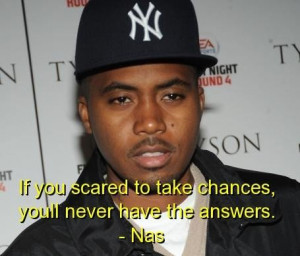 Rapper nas best quotes sayings meaningful famous chances