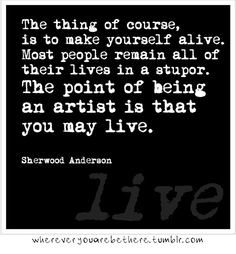 ... anderson on being creative more sherwood anderson inspiration quotes