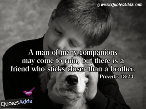 ... But There Is A Friend Who Sticks Closer Than A Brother - Bible Quote