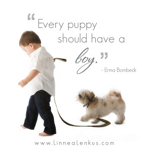 Inspirational Quote Every puppy should have a boy