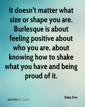 It doesn't matter what size or shape you are. Burlesque is about ...