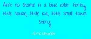 Eric Church - Homeboy Country Music Song Lyrics #quotes