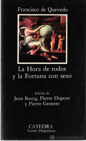 La Hora De Todos Y Fortuna Con Seso Francisco Quevedo Libros picture