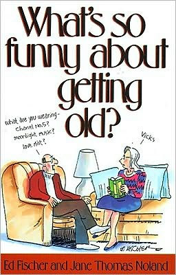 What's So Funny About Growing Old