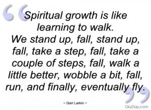 spiritual growth is like learning to walk