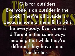 The Outsiders Book Ponyboy Quotes O is for outsiders everyone is an ...