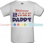 Welcome Home Daddy Military shirt