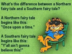 ... difference between a northern fairy tale & a southern fairy tale