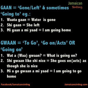 Patois ( when people ask you to talk Jamaican)