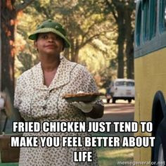 Fried chicken just tend to make you feel better about life