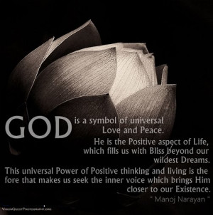 God is a symbol of Universal Love and Peace. He is the Positive aspect ...
