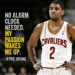 Quote from NBA player Kyrie Irving. He exploded onto the NBA scene and ...
