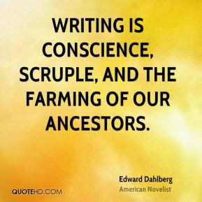 Edward Dahlberg - Writing is conscience, scruple, and the farming of ...