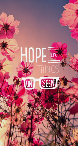 iPhone 5 Wallpaper Quotes parallax hope things unseen
