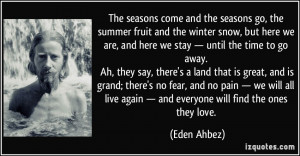 The seasons come and the seasons go, the summer fruit and the winter ...