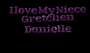 Quotes Picture: i love my niece gretchen danielle