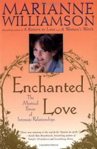 Enchanted Love (Paperback) ~ Marianne Williamson (Author) Cover Art