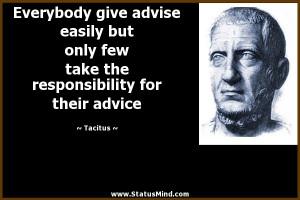 ... the responsibility for their advice - Tacitus Quotes - StatusMind.com
