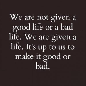 not-given-good-or-bad-life-quotes-sayings-pictures-600x600.jpg