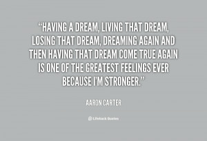 quote-Aaron-Carter-having-a-dream-living-that-dream-losing-69125.png