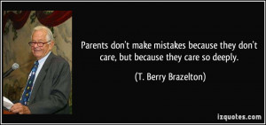 Parents don't make mistakes because they don't care, but because they ...
