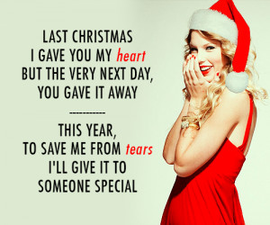 Taylor Swift Last Christmas Quote (About break ups, breakup, christmas ...